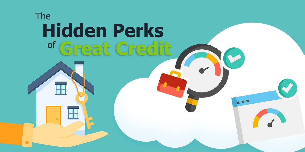 Discover the Hidden Perks of Having a Great Credit Score