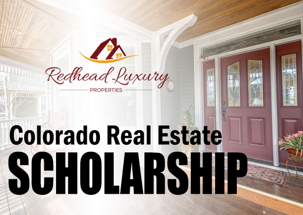 redhead luxury properies offers the colorado real estate scholarship